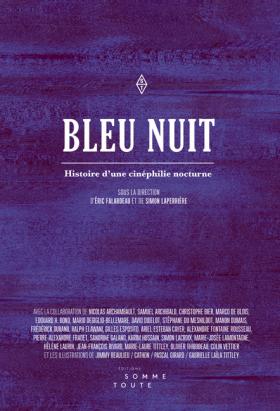 https://www.leslibraires.ca/livres/bleu-nuit-histoire-d-une-cinephilie-falardeau-eric-9782924283486.html