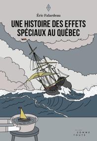 https://www.leslibraires.ca/livres/une-histoire-des-effets-speciaux-au-falardeau-eric-9782924606612.html