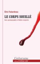 https://www.leslibraires.ca/livres/le-corps-souille-gore-pornographie-et-falardeau-eric-9782895024224.html